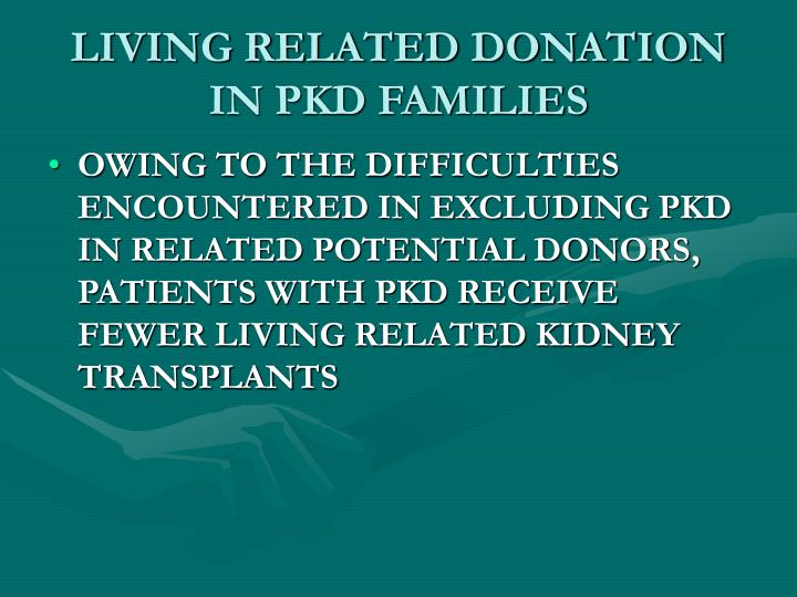 LIVING RELATED DONATION IN PKD FAMILIES