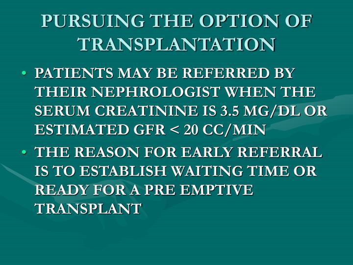 PURSUING THE OPTION OF TRANSPLANTATION