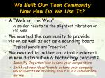 we built our teen community now how do we use it