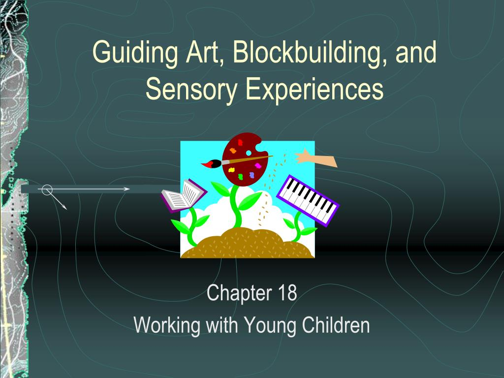 Guiding Art, Blockbuilding, and Sensory Experiences