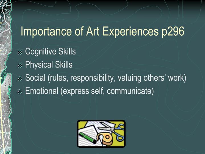 Importance of art experiences p296