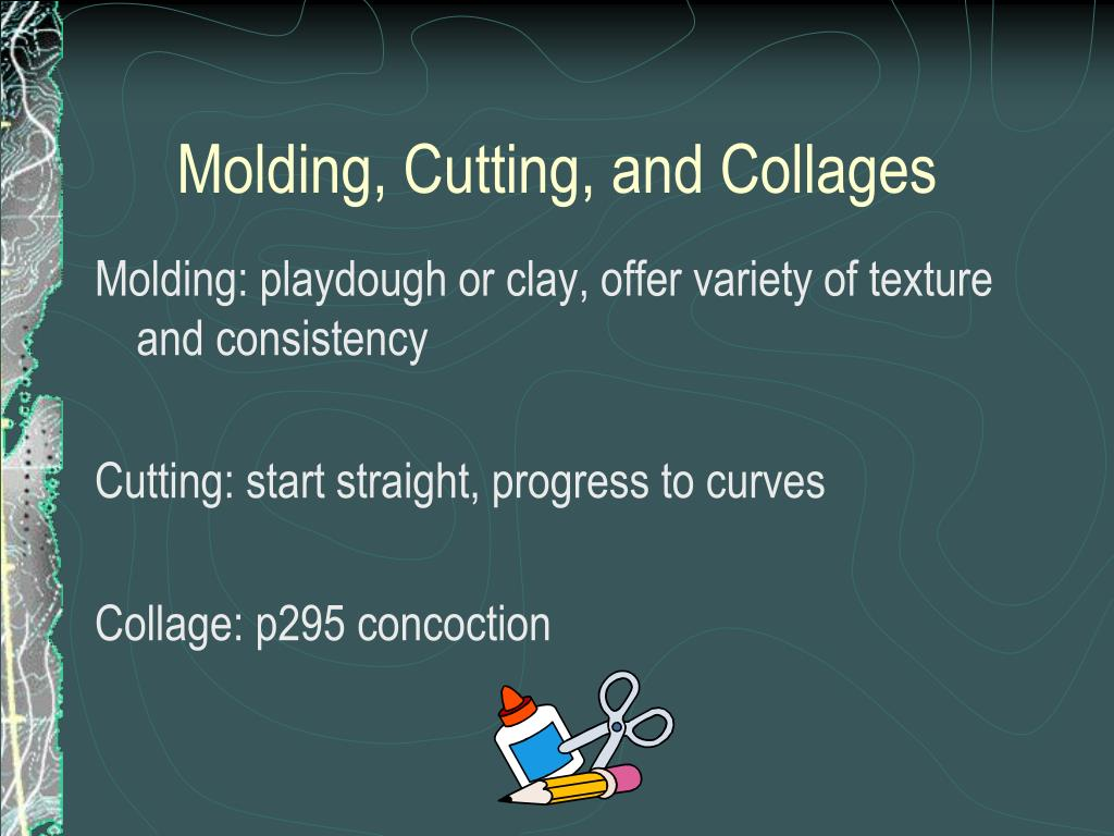 Molding, Cutting, and Collages
