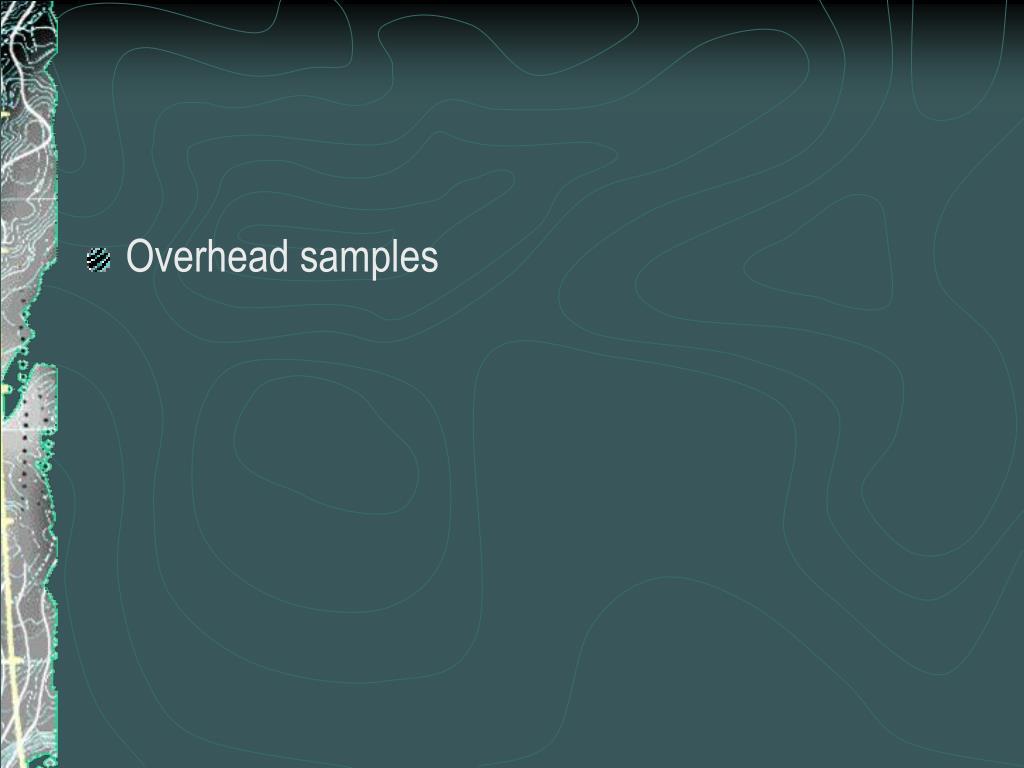 Overhead samples