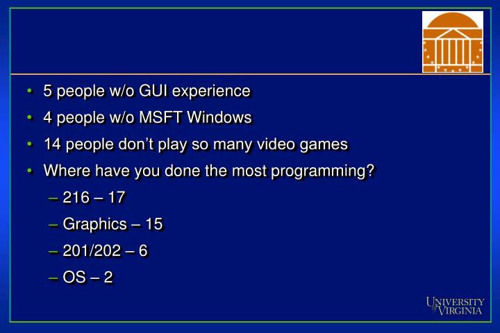 5 people w/o GUI experience