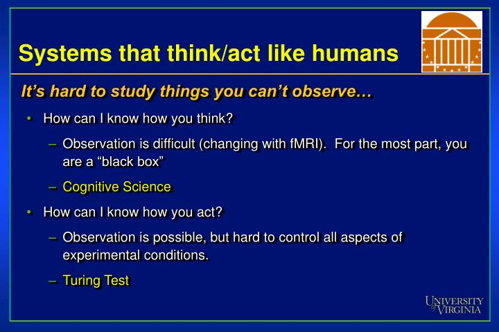 Systems that think/act like humans