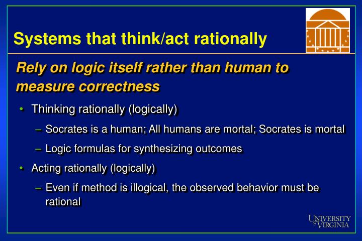 Systems that think/act rationally