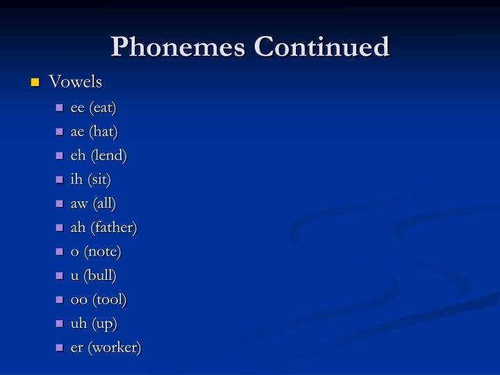 Phonemes Continued