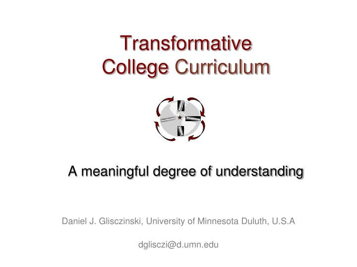 Transformative college curriculum a meaningful degree of understanding