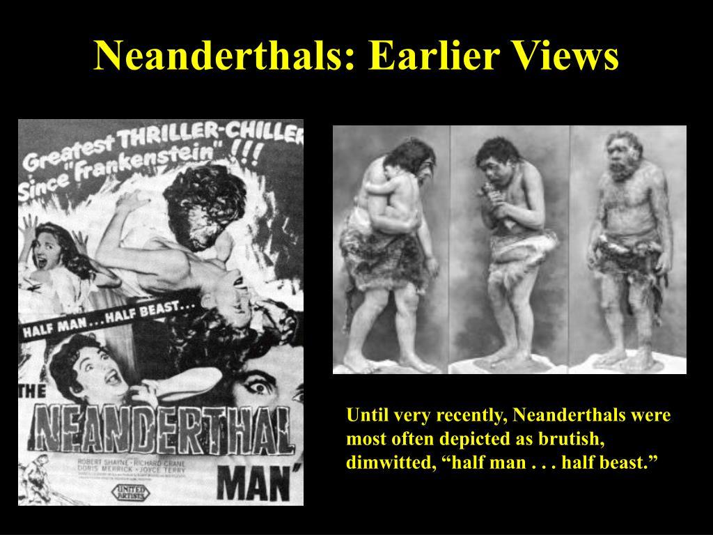 Neanderthals: Earlier Views