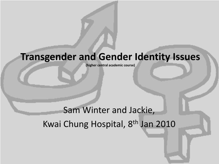 transgender and gender identity issues higher central academic course n.