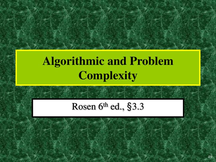 Algorithmic and Problem Complexity