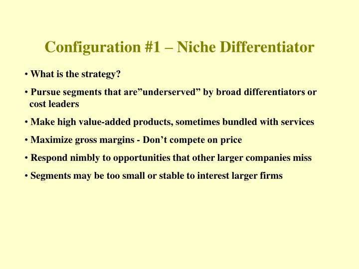 Configuration #1 – Niche Differentiator