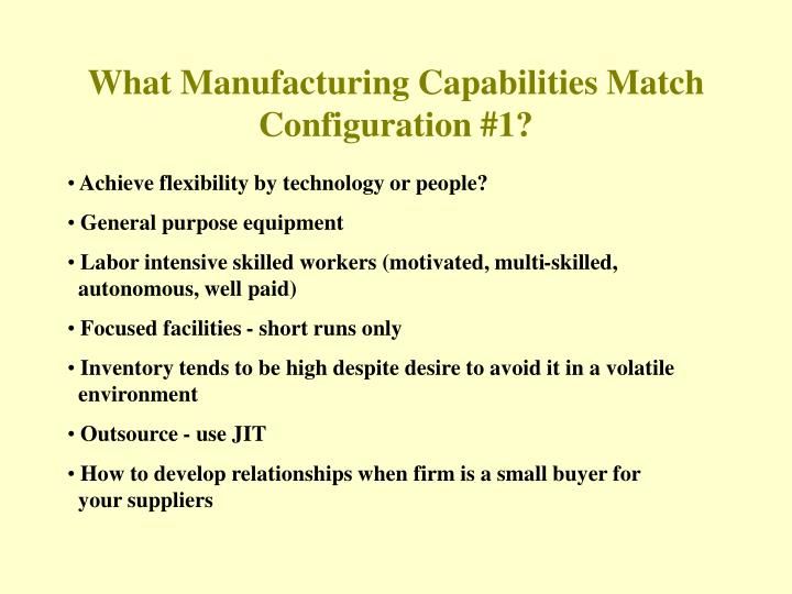 What Manufacturing Capabilities Match Configuration #1?