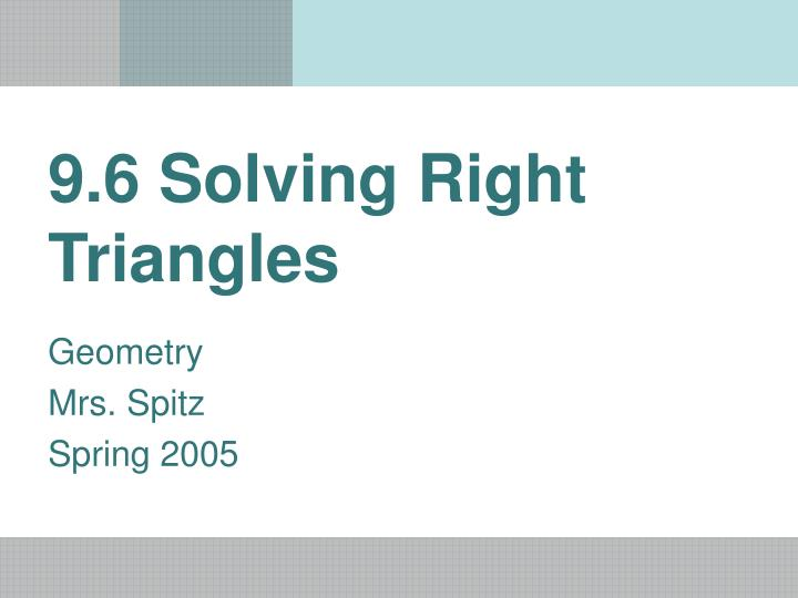 9 6 solving right triangles