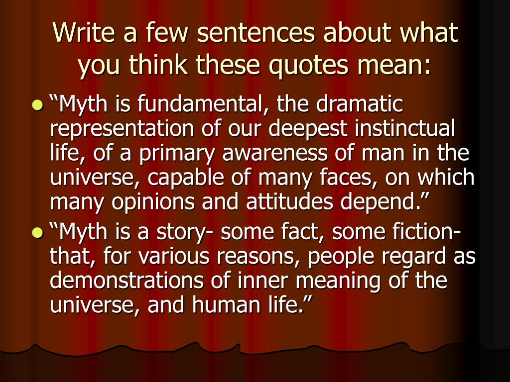 Write a few sentences about what you think these quotes mean: