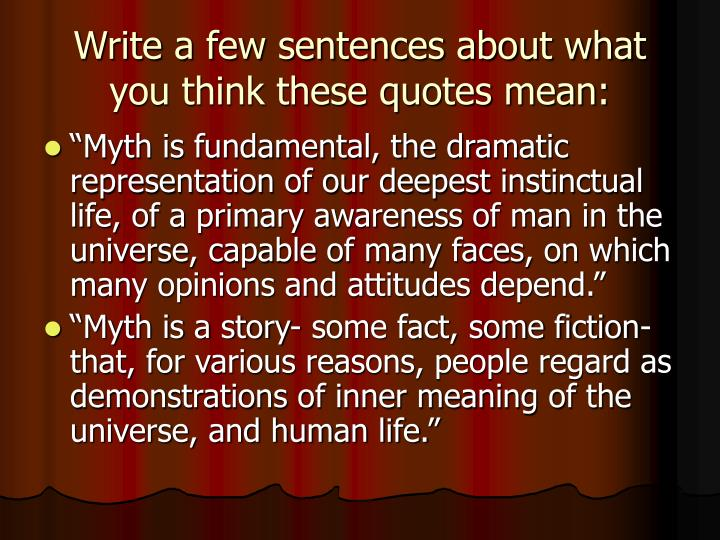 Write a few sentences about what you think these quotes mean
