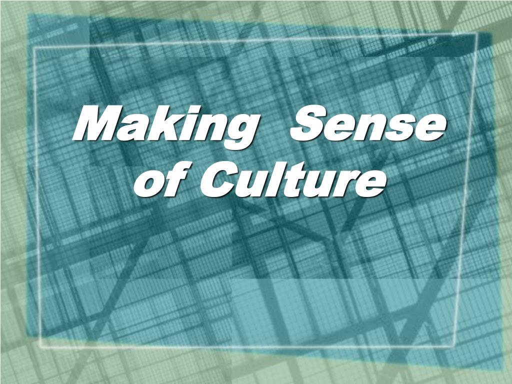making sense of culture