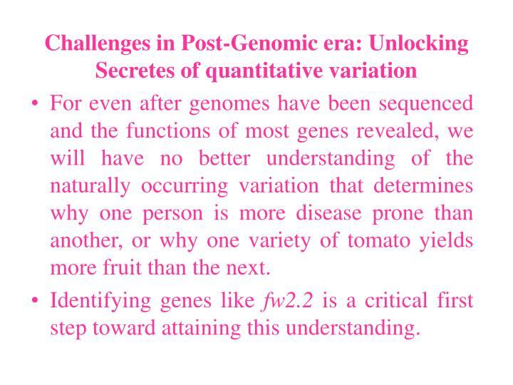 Challenges in Post-Genomic era: Unlocking Secretes of quantitative variation