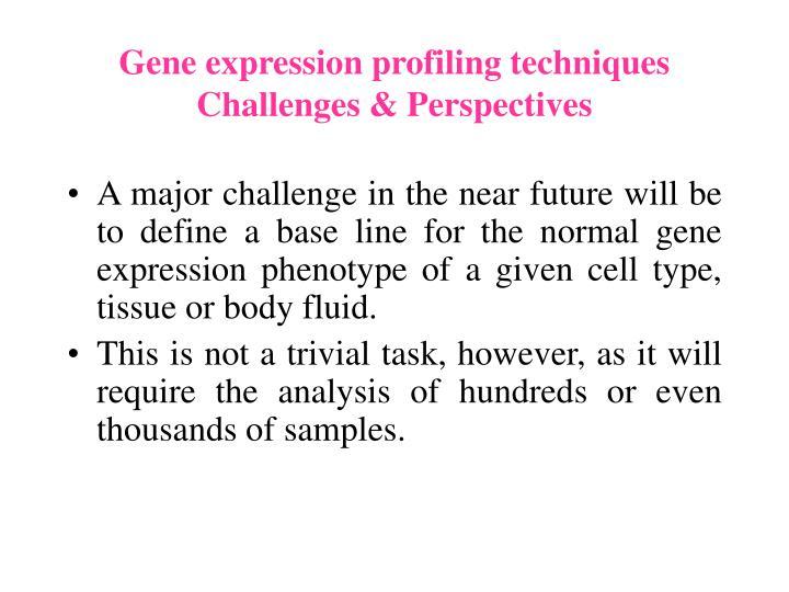Gene expression profiling techniques