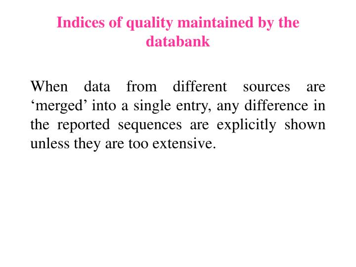 Indices of quality maintained by the databank