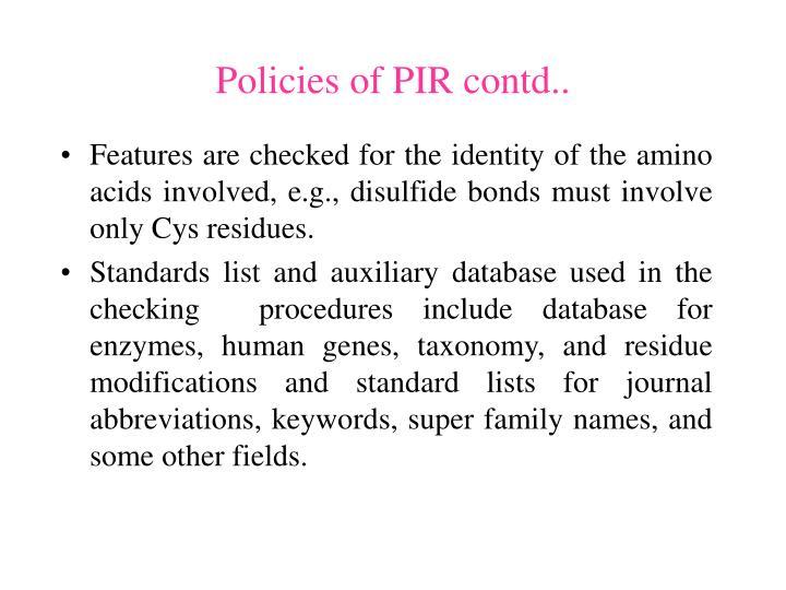 Policies of PIR contd..