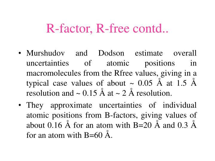 R-factor, R-free contd..