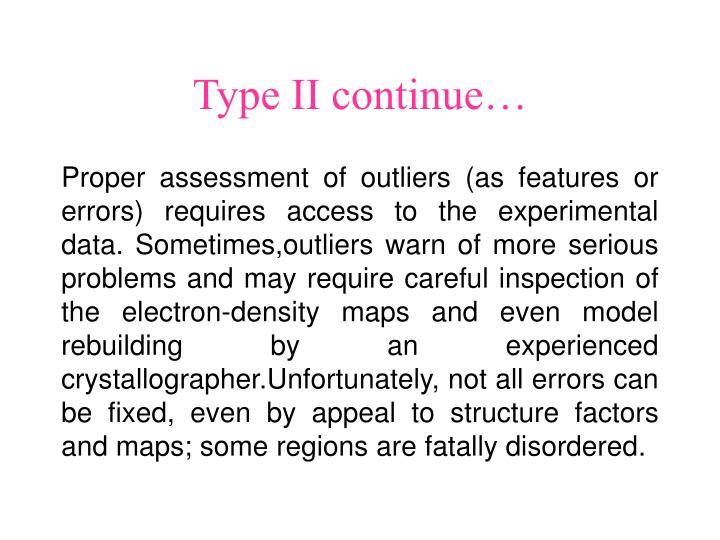 Type II continue…