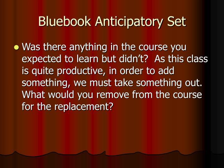 Bluebook anticipatory set