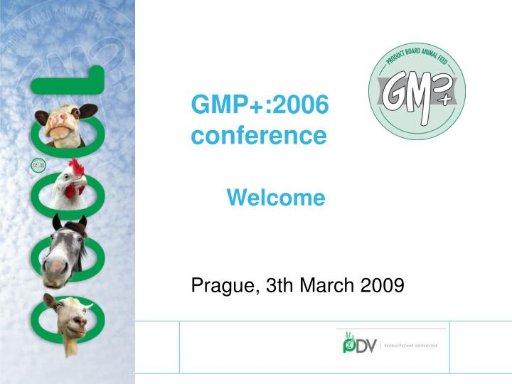 Gmp 2006 conference welcome prague 3th march 2009