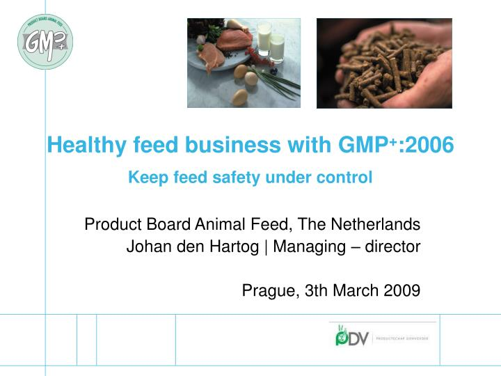Healthy feed business with gmp 2006 keep feed safety under control