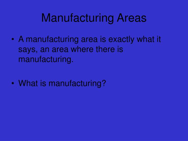 Manufacturing Areas