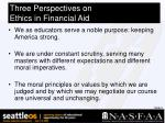 three perspectives on ethics in financial aid
