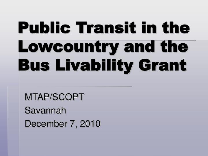 public transit in the lowcountry and the bus livability grant n.
