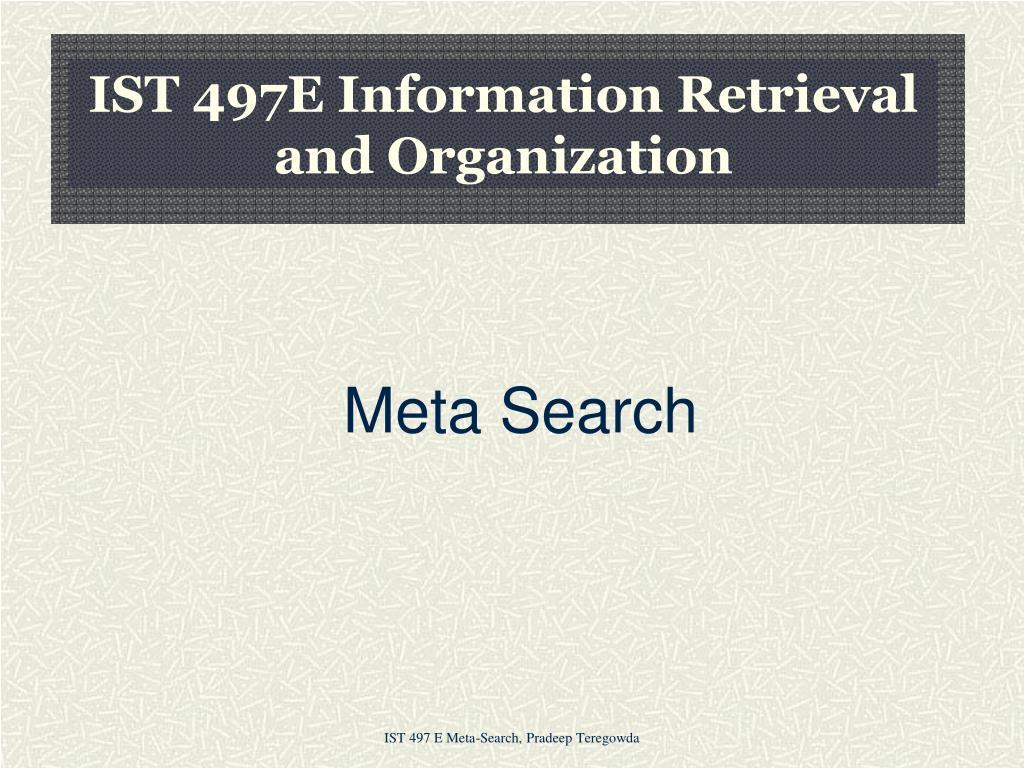 ist 497e information retrieval and organization