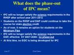 what does the phase out of ipc mean