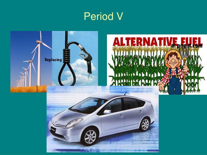Period V