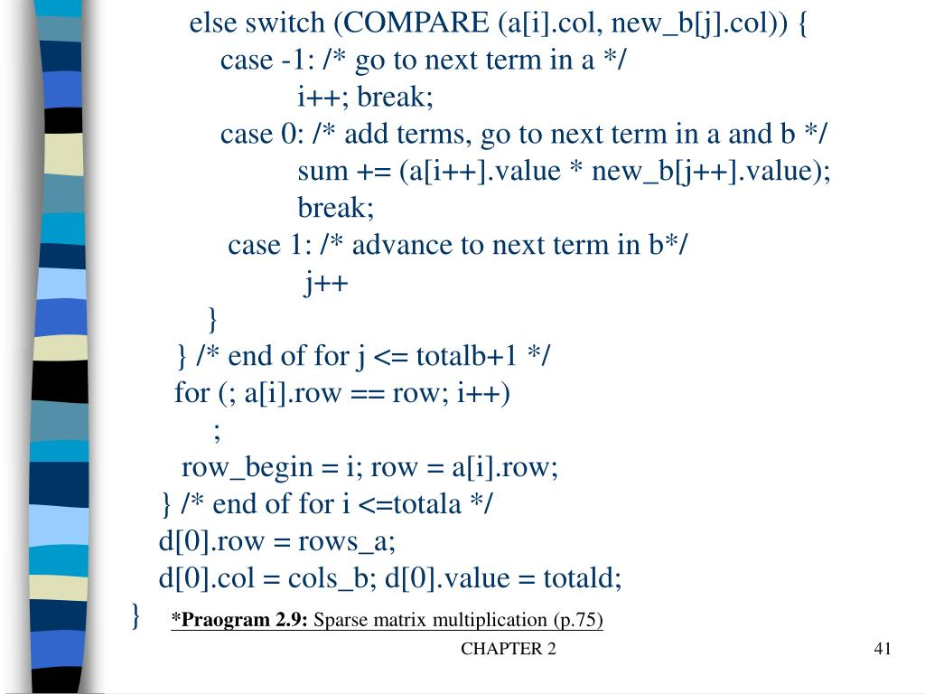 else switch (COMPARE (a[i].col, new_b[j].col)) {