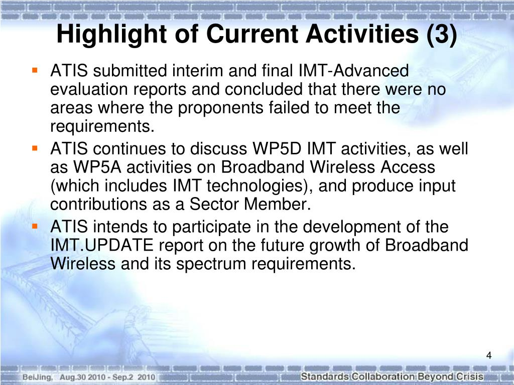 ATIS submitted interim and final IMT-Advanced evaluation reports and concluded that there were no areas where the proponents failed to meet the requirements.