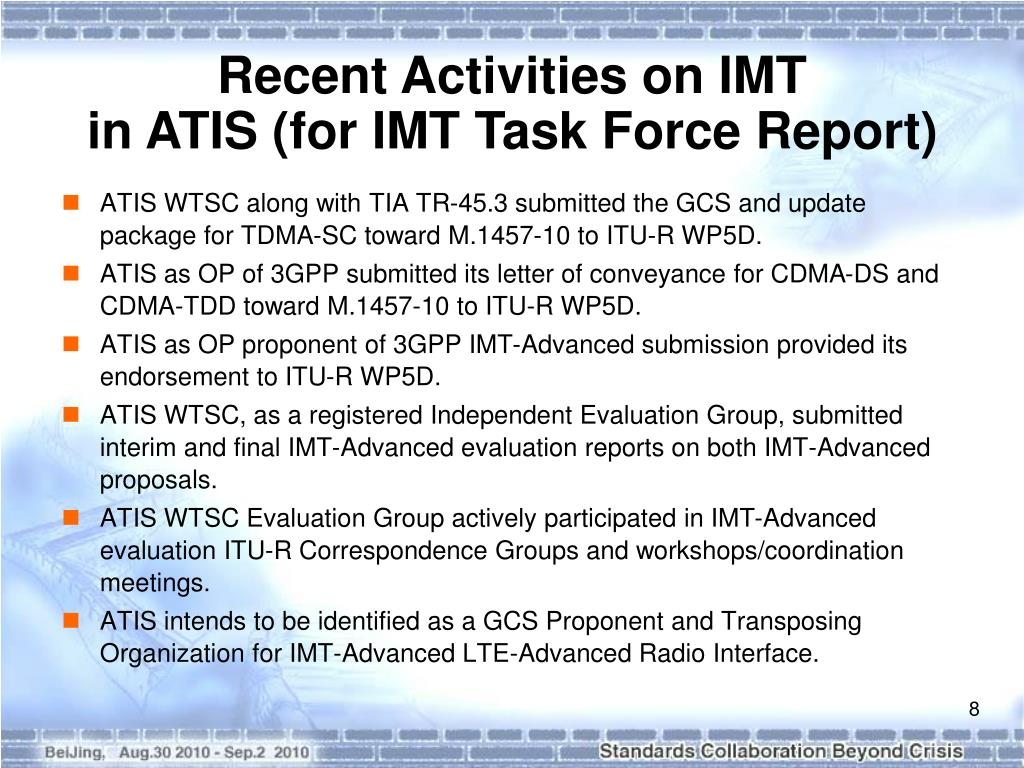 ATIS WTSC along with TIA TR-45.3 submitted the GCS and update package for TDMA-SC toward M.1457-10 to ITU-R WP5D.