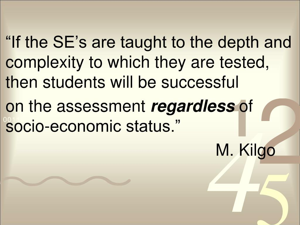 """""""If the SE's are taught to the depth and   complexity to which they are tested, then students will be successful"""
