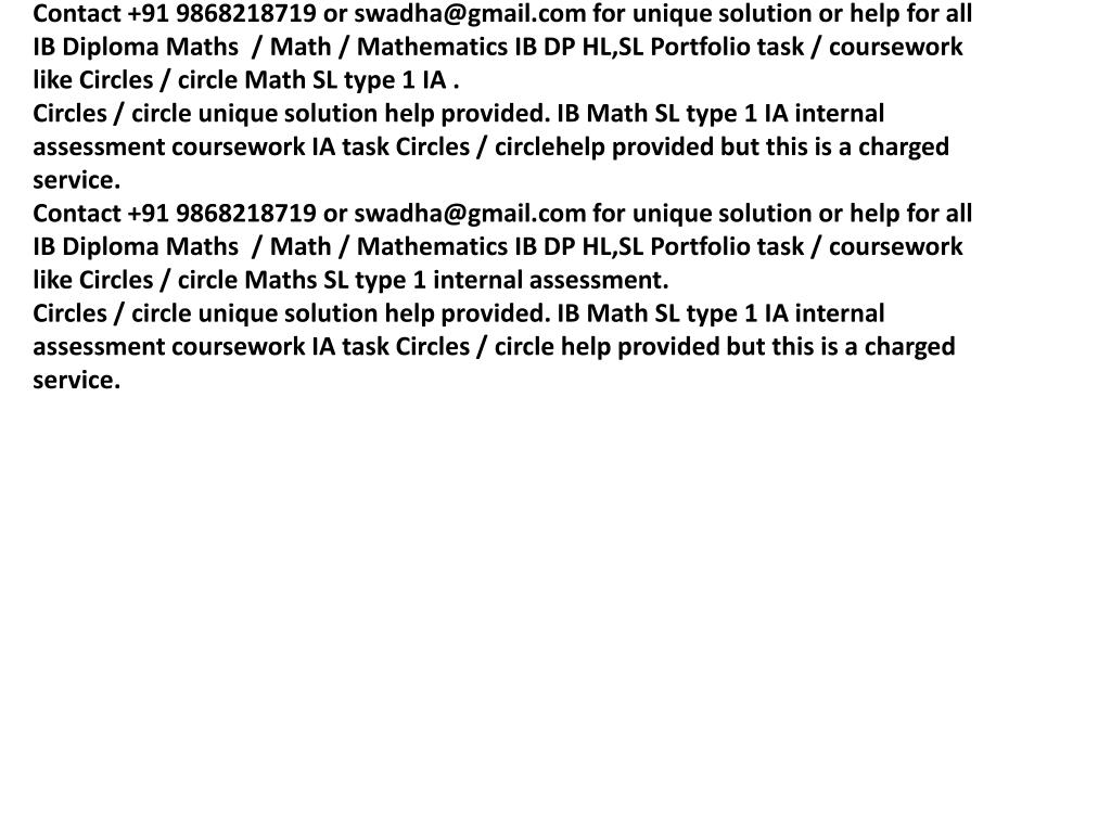 Contact +91 9868218719 or swadha@gmail.com for unique solution or help for all IB Diploma Maths  / Math / Mathematics IB DP HL,SL Portfolio task / coursework like