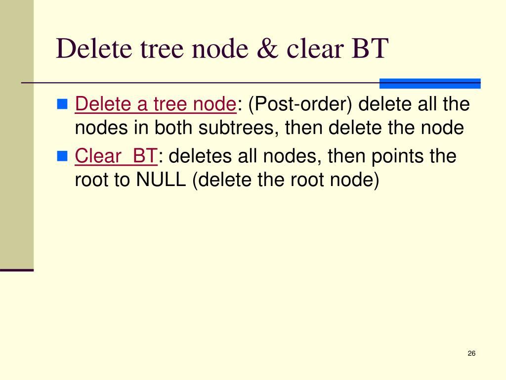 Delete tree node & clear BT