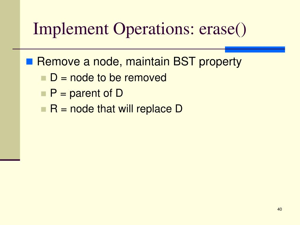 Implement Operations: erase()