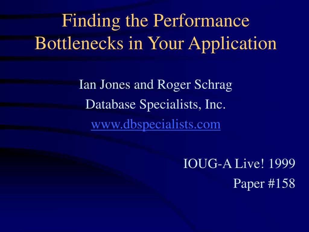 finding the performance bottlenecks in your application