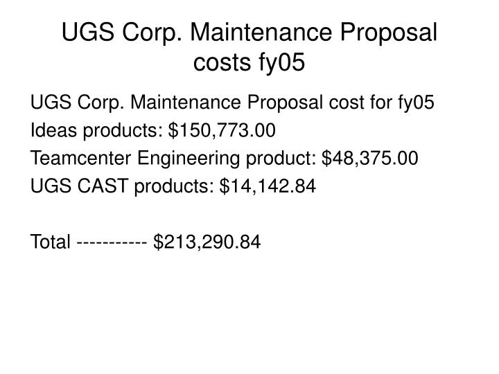 UGS Corp. Maintenance Proposal costs fy05