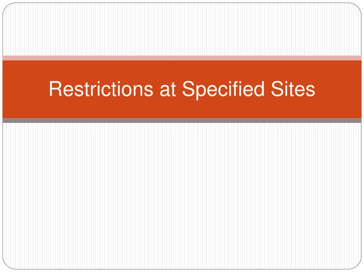 Restrictions at Specified Sites