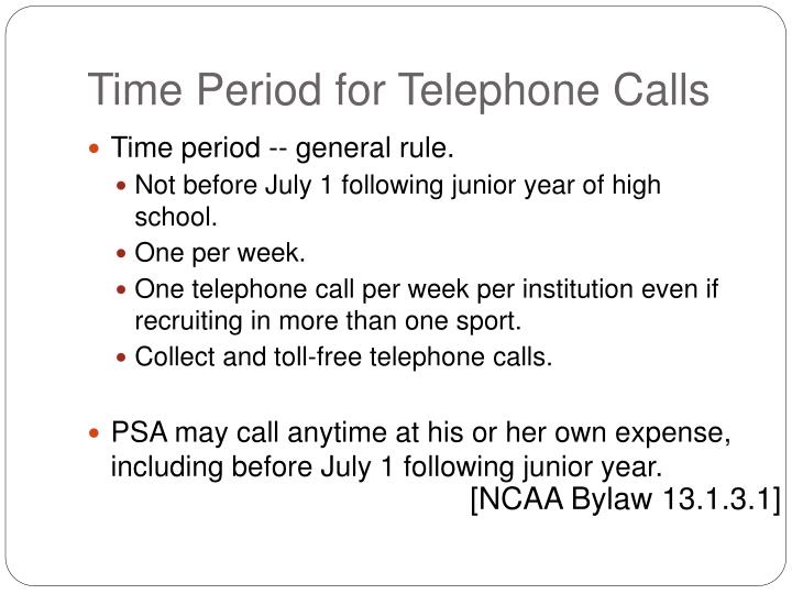 Time Period for Telephone Calls