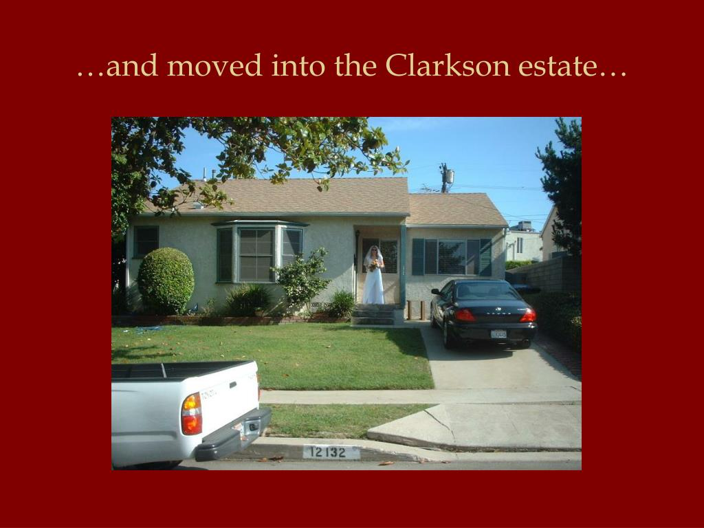 …and moved into the Clarkson estate…
