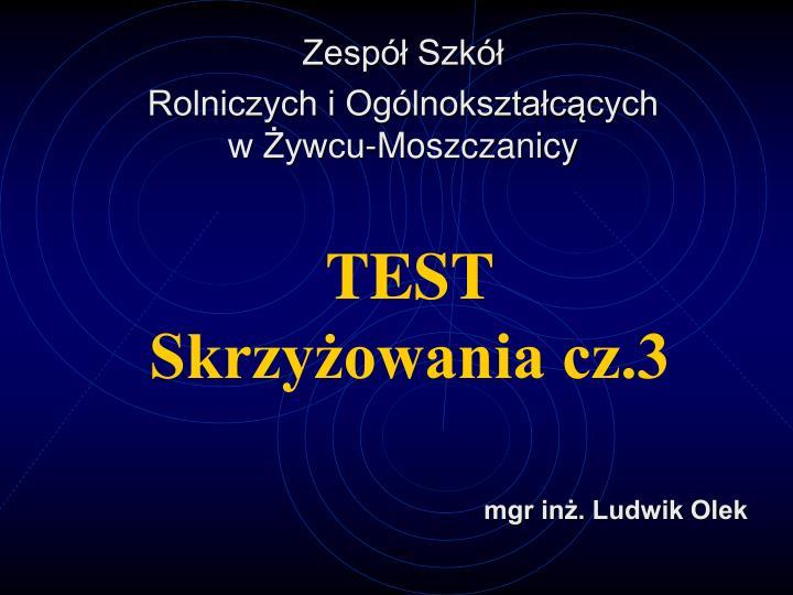 Test skrzy owania cz 3