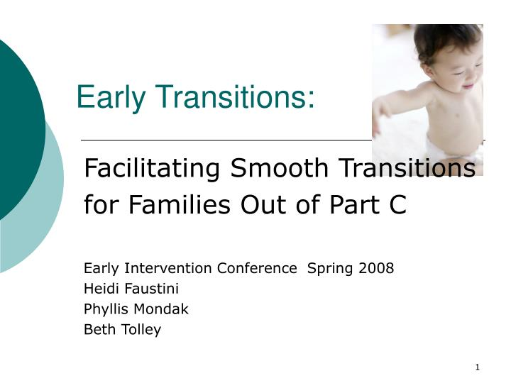 Early transitions